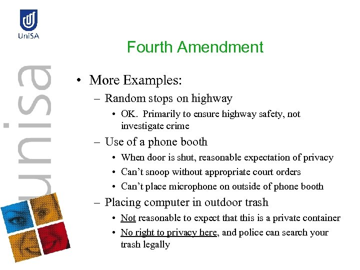 Fourth Amendment • More Examples: – Random stops on highway • OK. Primarily to