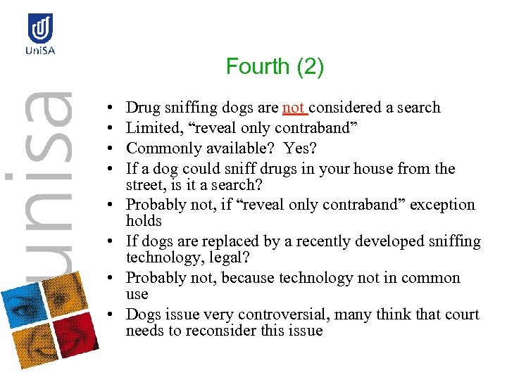 """Fourth (2) • • Drug sniffing dogs are not considered a search Limited, """"reveal"""