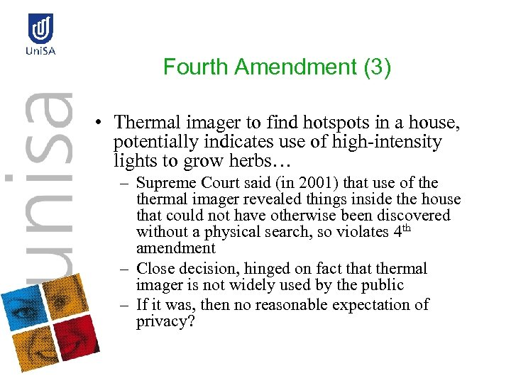 Fourth Amendment (3) • Thermal imager to find hotspots in a house, potentially indicates