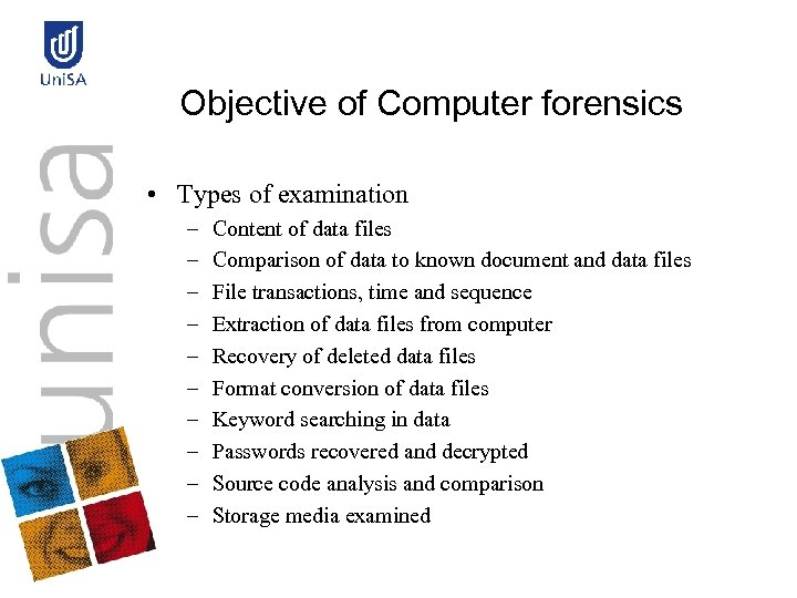 Objective of Computer forensics • Types of examination – – – – – Content