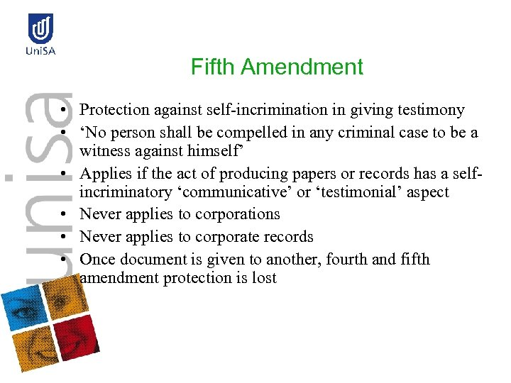 Fifth Amendment • Protection against self-incrimination in giving testimony • 'No person shall be