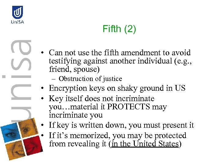 Fifth (2) • Can not use the fifth amendment to avoid testifying against another