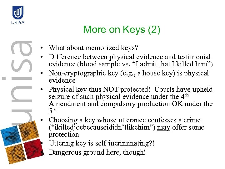 More on Keys (2) • What about memorized keys? • Difference between physical evidence