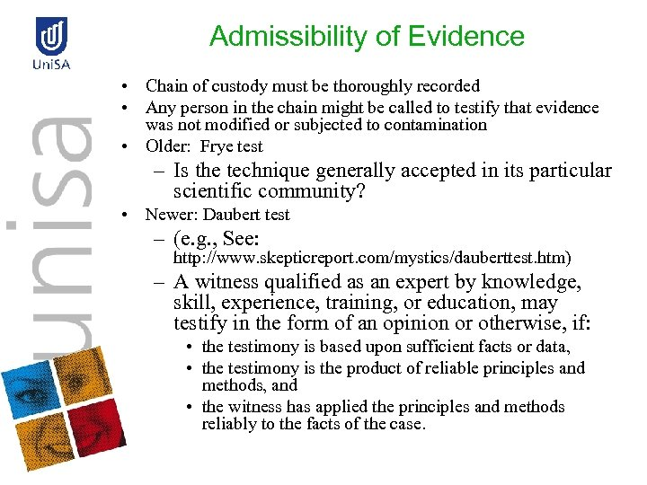 Admissibility of Evidence • Chain of custody must be thoroughly recorded • Any person
