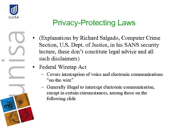 Privacy-Protecting Laws • (Explanations by Richard Salgado, Computer Crime Section, U. S. Dept. of