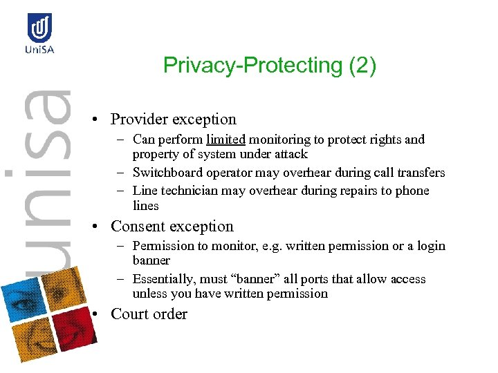 Privacy-Protecting (2) • Provider exception – Can perform limited monitoring to protect rights and