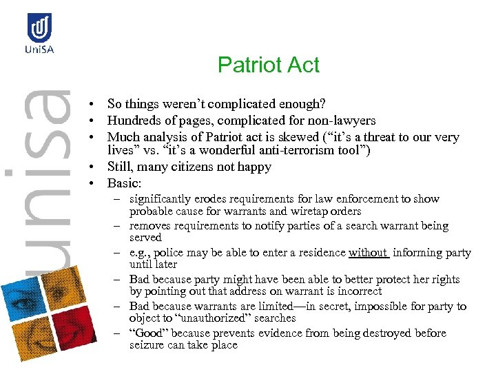 Patriot Act • So things weren't complicated enough? • Hundreds of pages, complicated for
