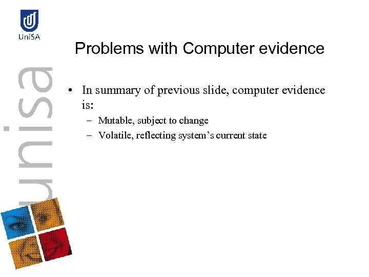 Problems with Computer evidence • In summary of previous slide, computer evidence is: –