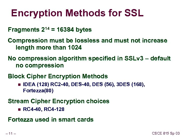 Encryption Methods for SSL Fragments 214 = 16384 bytes Compression must be lossless and