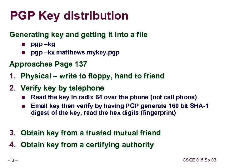 PGP Key distribution Generating key and getting it into a file n n pgp