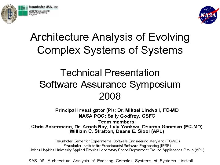 Architecture Analysis of Evolving Complex Systems of Systems Technical Presentation Software Assurance Symposium 2008
