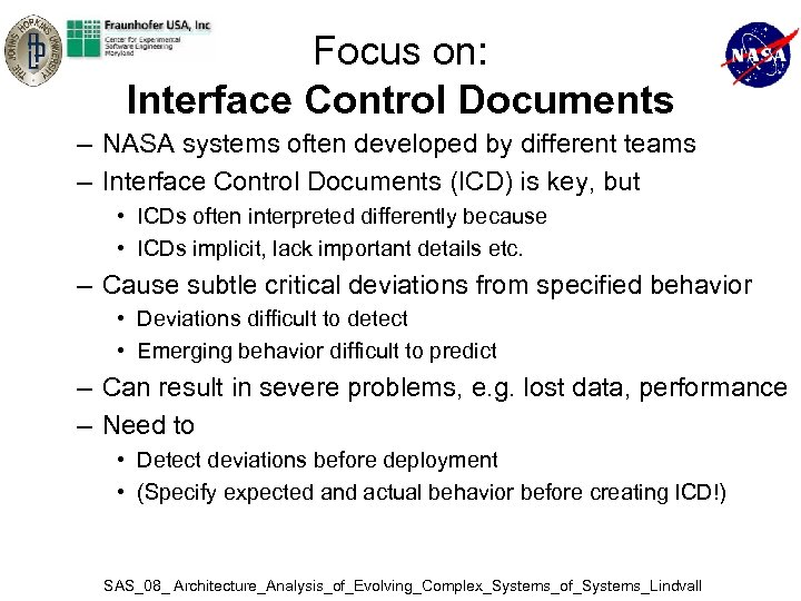 Focus on: Interface Control Documents – NASA systems often developed by different teams –