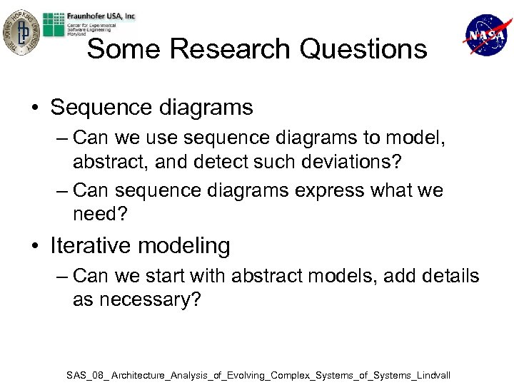 Some Research Questions • Sequence diagrams – Can we use sequence diagrams to model,