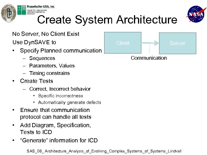 Create System Architecture No Server, No Client Exist Use Dyn. SAVE to • Specify