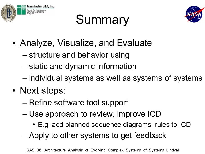 Summary • Analyze, Visualize, and Evaluate – structure and behavior using – static and