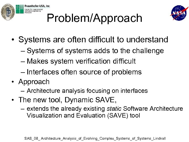 Problem/Approach • Systems are often difficult to understand – Systems of systems adds to