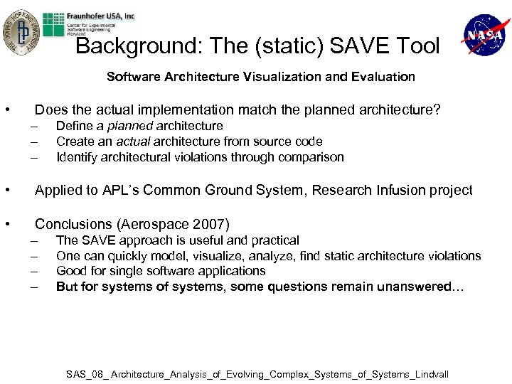 Background: The (static) SAVE Tool Software Architecture Visualization and Evaluation • Does the actual