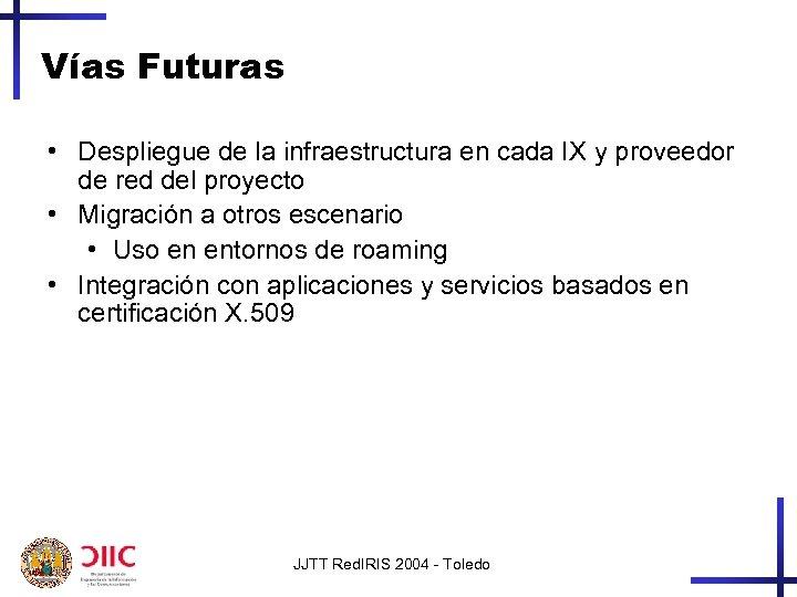Vías Futuras • Despliegue de la infraestructura en cada IX y proveedor de red