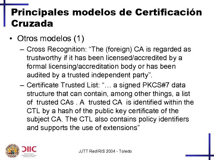 "Principales modelos de Certificación Cruzada • Otros modelos (1) – Cross Recognition: ""The (foreign)"