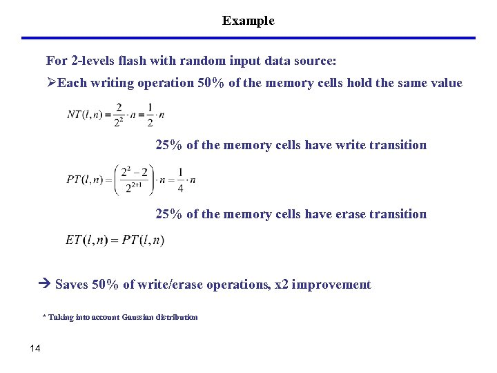 Example For 2 -levels flash with random input data source: ØEach writing operation 50%