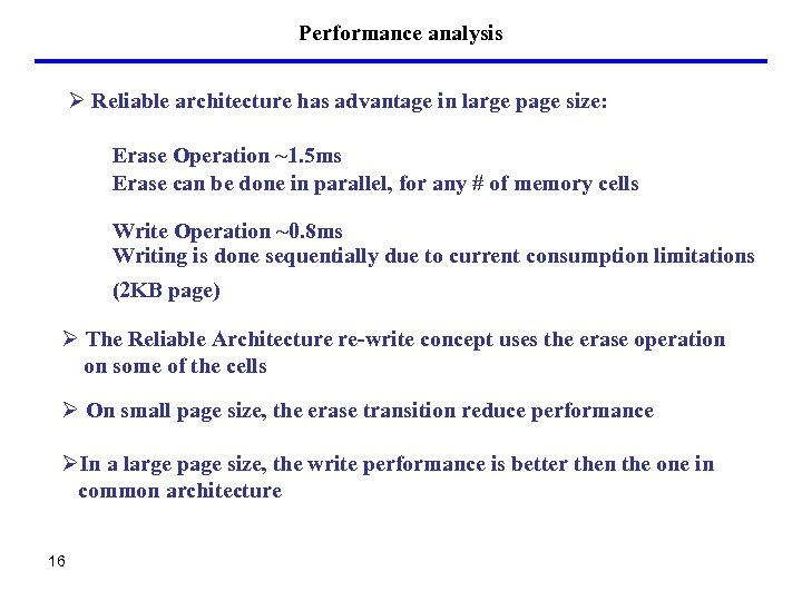 Performance analysis Ø Reliable architecture has advantage in large page size: Erase Operation ~1.
