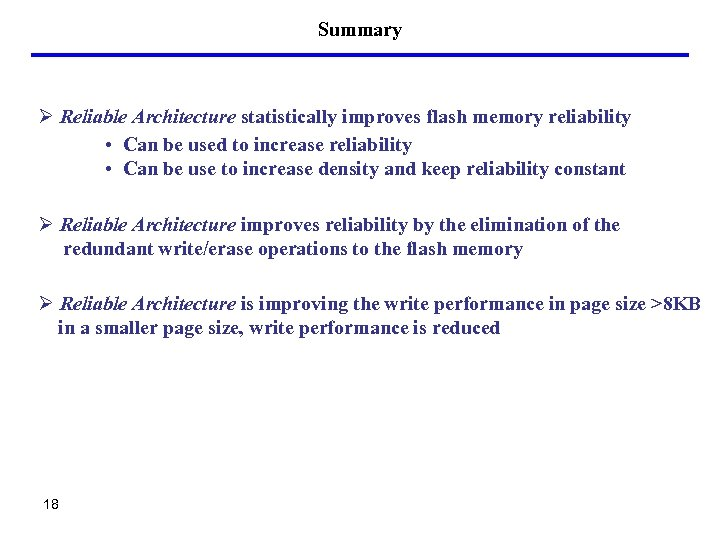 Summary Ø Reliable Architecture statistically improves flash memory reliability • Can be used to
