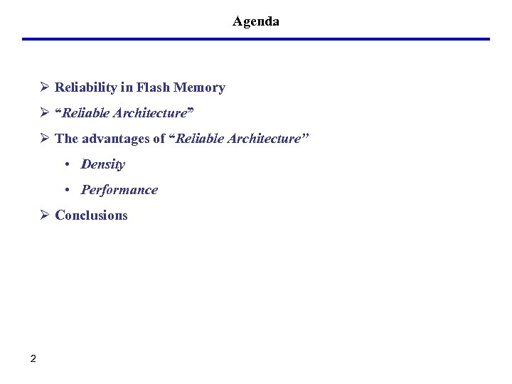"""Agenda Ø Reliability in Flash Memory Ø """"Reliable Architecture"""" Ø The advantages of """"Reliable"""