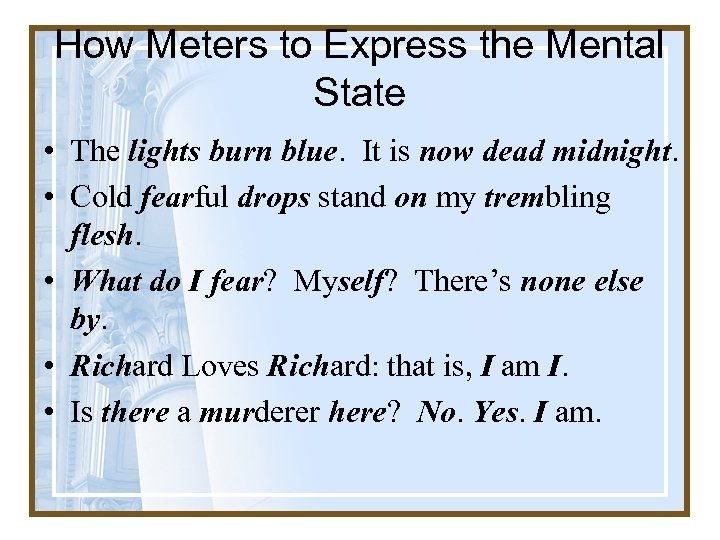 How Meters to Express the Mental State • The lights burn blue. It is