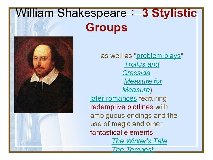 William Shakespeare: 3 Stylistic Groups as well as
