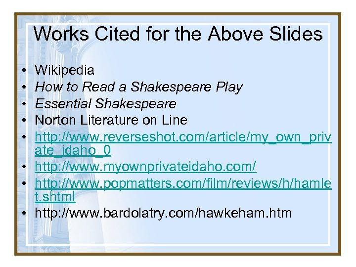 Works Cited for the Above Slides • • • Wikipedia How to Read a