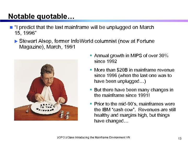 """Notable quotable… n """"I predict that the last mainframe will be unplugged on March"""