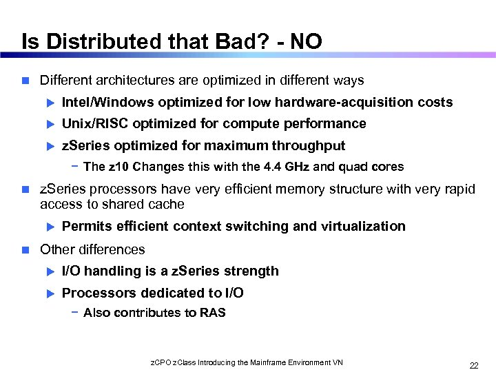 Is Distributed that Bad? - NO n Different architectures are optimized in different ways