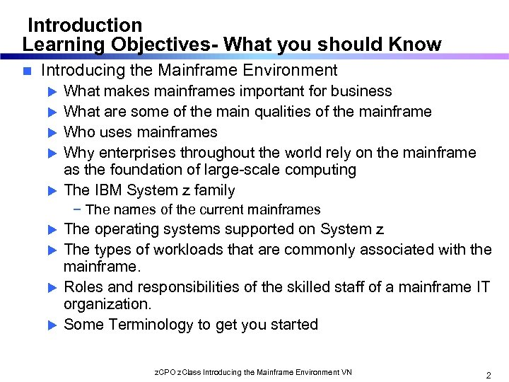 Introduction Learning Objectives- What you should Know n Introducing the Mainframe Environment u u