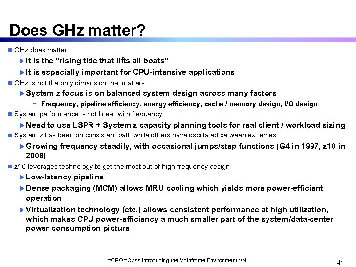 Does GHz matter? n GHz does matter u It is the