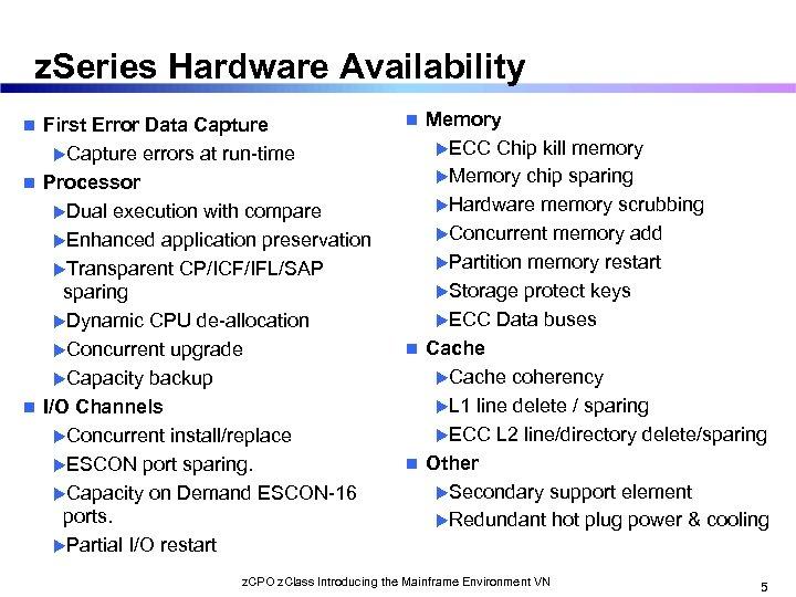 z. Series Hardware Availability First Error Data Capture u. Capture errors at run-time n