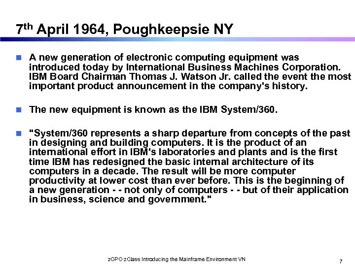 7 th April 1964, Poughkeepsie NY n A new generation of electronic computing equipment