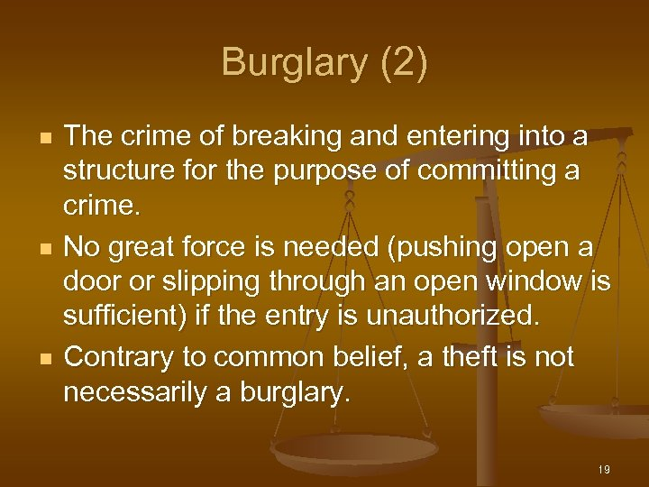 Burglary (2) n n n The crime of breaking and entering into a structure