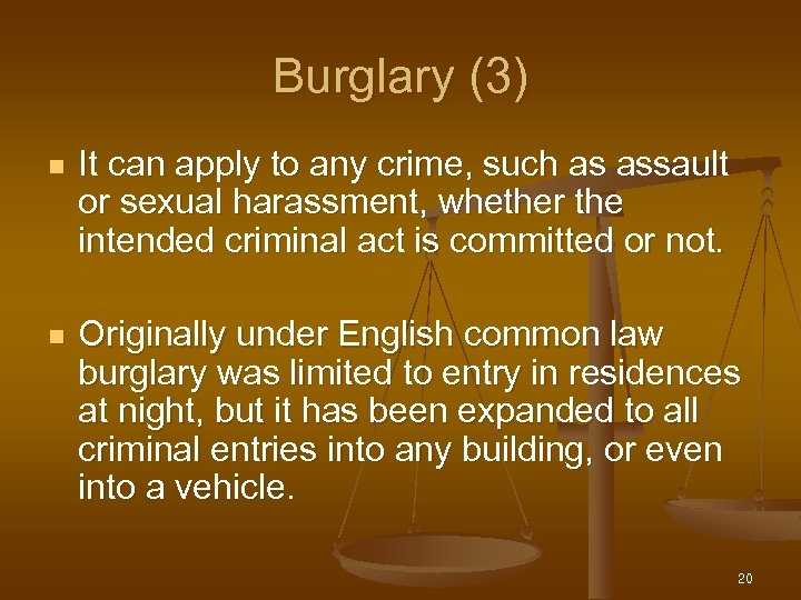 Burglary (3) n It can apply to any crime, such as assault or sexual