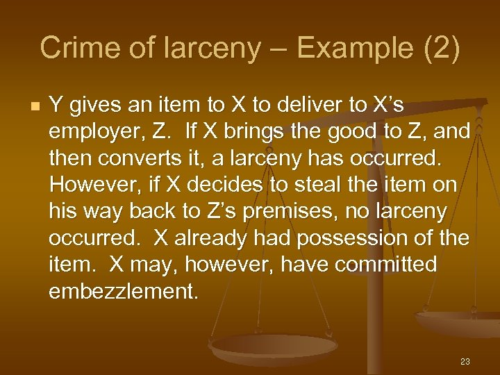 Crime of larceny – Example (2) n Y gives an item to X to