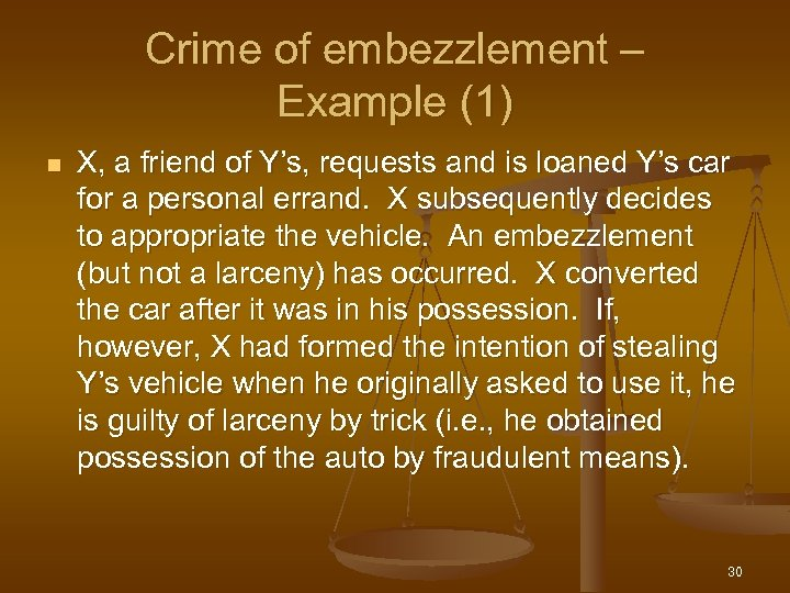 Crime of embezzlement – Example (1) n X, a friend of Y's, requests and
