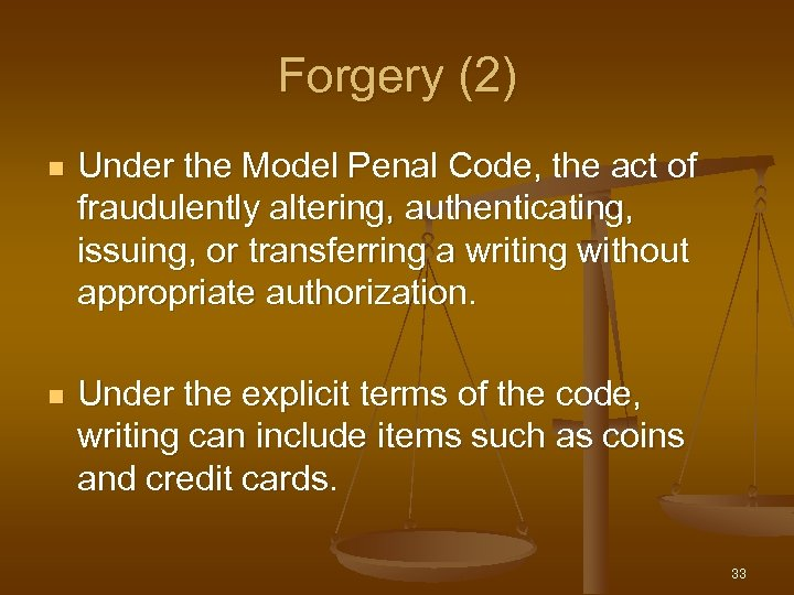 Forgery (2) n Under the Model Penal Code, the act of fraudulently altering, authenticating,
