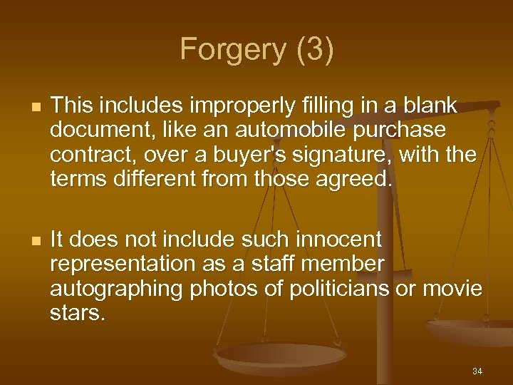 Forgery (3) n This includes improperly filling in a blank document, like an automobile