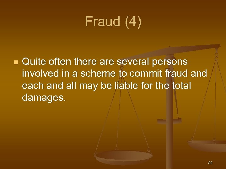 Fraud (4) n Quite often there are several persons involved in a scheme to