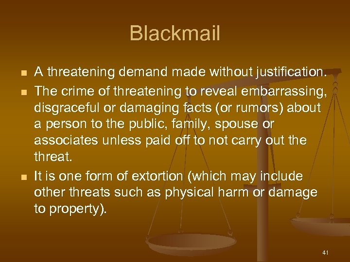 Blackmail n n n A threatening demand made without justification. The crime of threatening