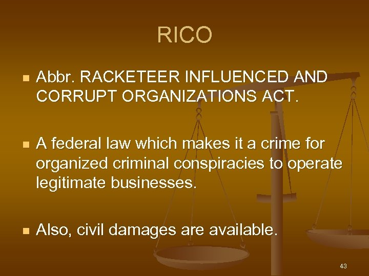RICO n Abbr. RACKETEER INFLUENCED AND CORRUPT ORGANIZATIONS ACT. n A federal law which