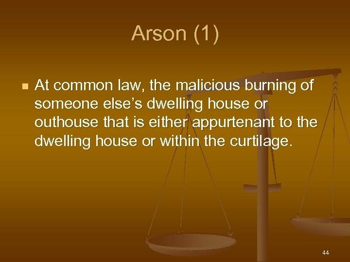Arson (1) n At common law, the malicious burning of someone else's dwelling house