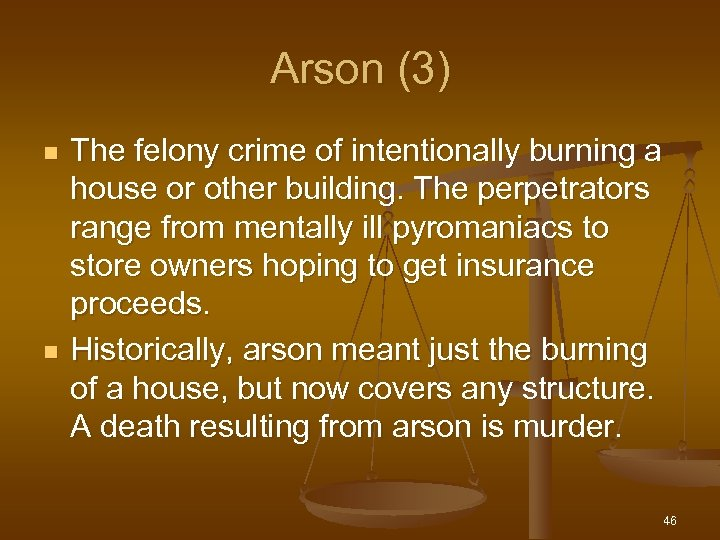 Arson (3) n n The felony crime of intentionally burning a house or other