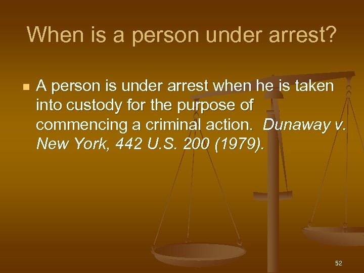 When is a person under arrest? n A person is under arrest when he
