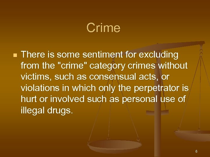 Crime n There is some sentiment for excluding from the
