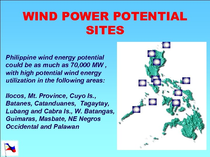 WIND POWER POTENTIAL SITES Philippine wind energy potential could be as much as 70,